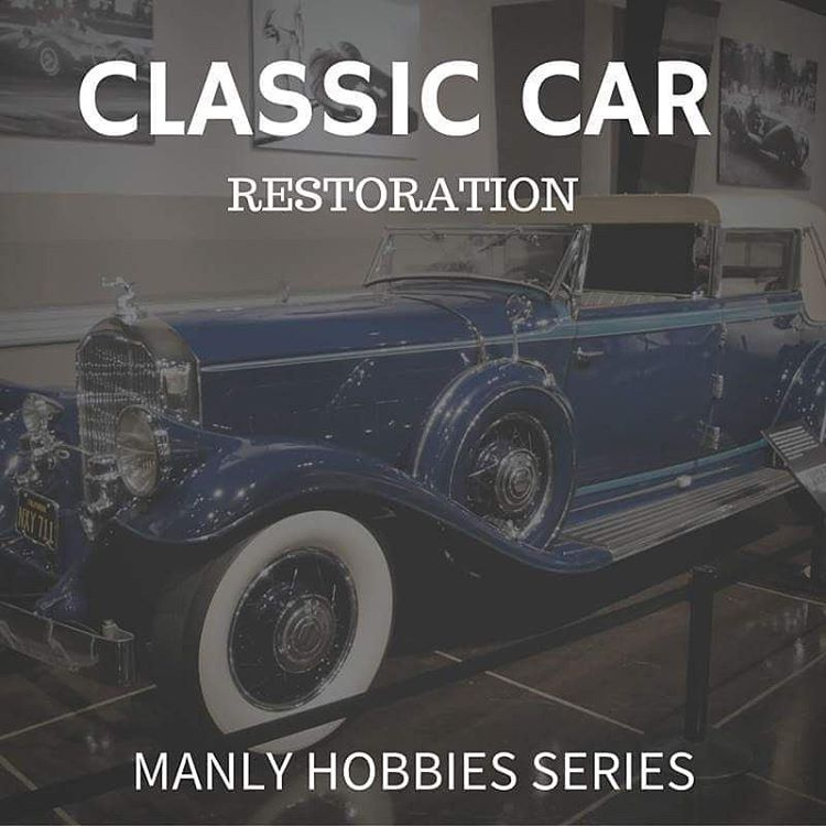 Manly Hobbies series: Restoring classic cars Alpha Rise Health
