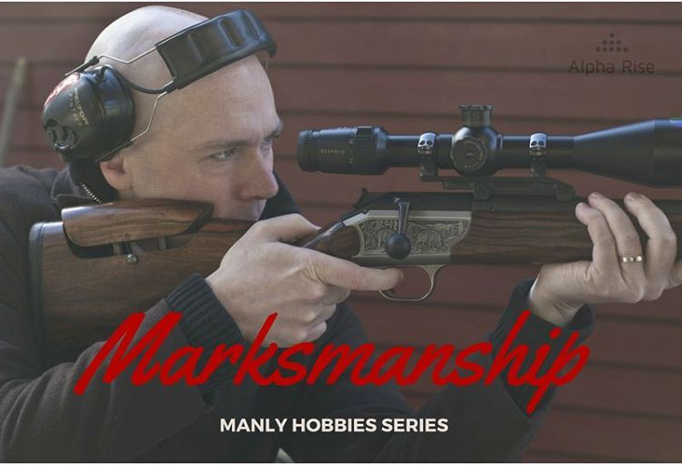 Manly Hobby: Marksmanship Alpha Rise Health