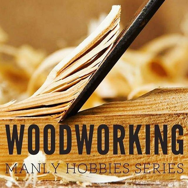 Manly Hobbies series: Woodworking Alpha Rise Health