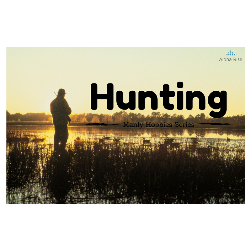 Manly Hobbies Series: Hunting Alpha Rise Health