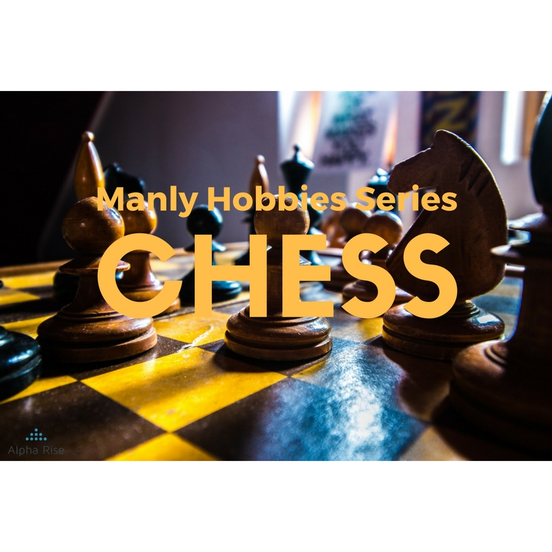 Manly Hobbies Series: Chess Alpha Rise Health